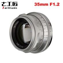 7artisans lente Prime de 35mm F1.2 para Sony e mount/para Fuji XF APS C, lente fija de enfoque Manual para cámara sin espejo A6500 A6300 X A1