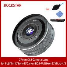Rock Star RockStar 27mm F2.8 Large aperture fixed-focus lens camera for Fuji XF Canon EF-M Sony E Nikon Z Leica L SIGMA M4/3