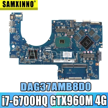 For HP 17-W 17-AB Laptop Motherboard DAG37AMB8D0 857389-601 857389-501 With SR2FQ i7-6700HQ CPU 960M 4G