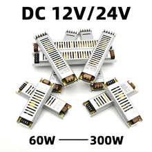 220V To 12V 24V Ac Dc Power Supply 60W 100W 150W 200W 300W 12 Volt 24V Transformer Power Source Switching Power Supply