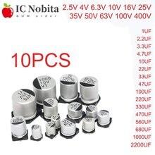 10PCS SMD Electrolytic Capacitor 6.3V 10V 16V 25V 35V 50V 63V 100V 400V 22 33 47 100 220 330 470 560 680 1000UF 1~2200UF