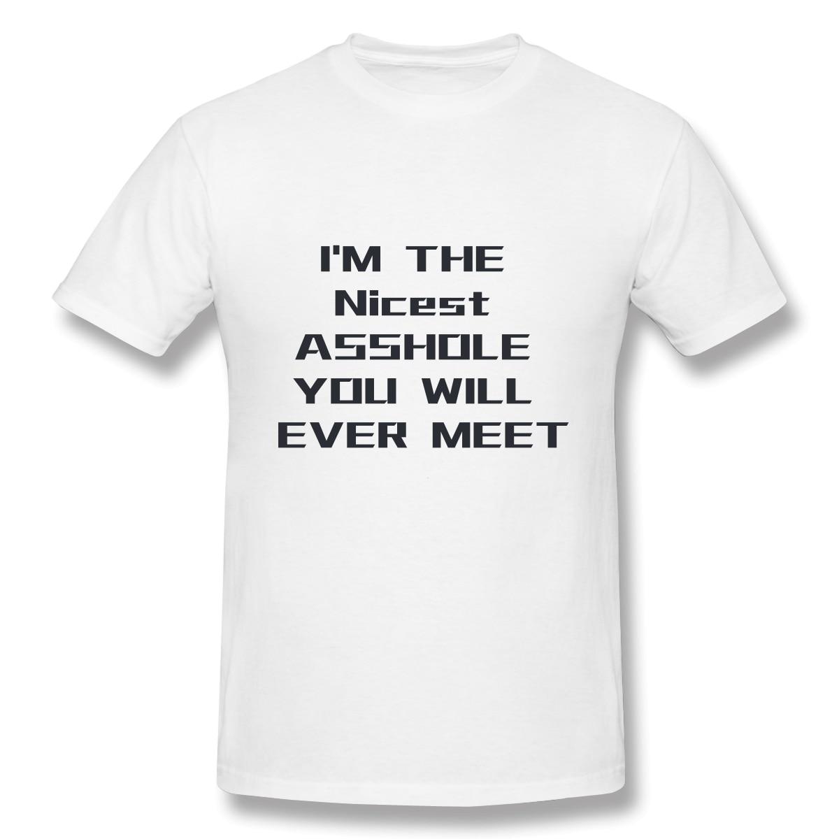 Rude Shirts Men Cool Mens Shirt Crazy Shirt Nice Guy Gifts Funny Shirt For Men Shirt For Asshole Sarcastic T Shirt Asshole Shirt