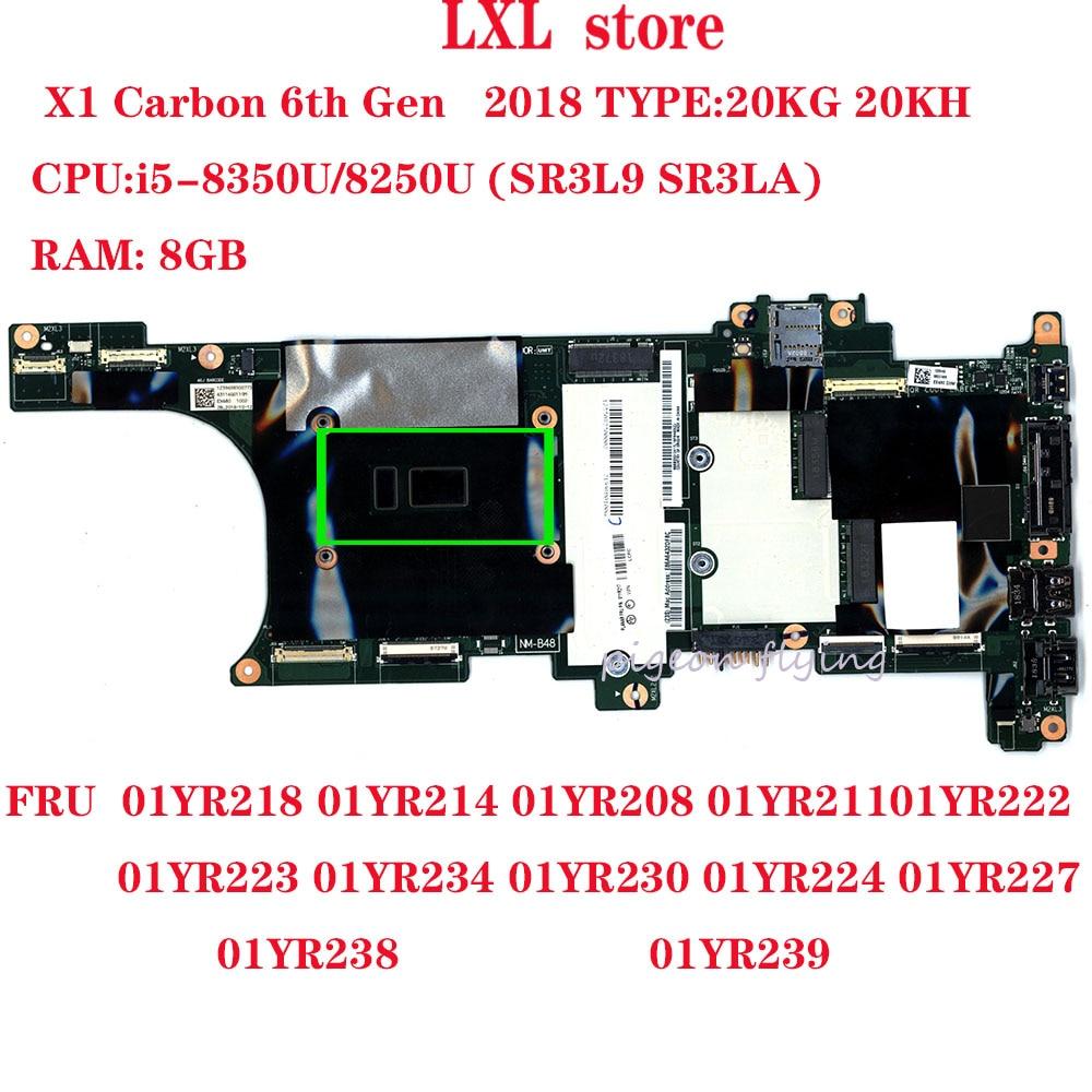 EX480 NM-B481 pour 2018 thinkpad X1 carbone 6th Gen ordinateur portable carte mère CPU: I5-8350U/8250U RAM: 8GB FRU 01YR218 01YR214 01YR208