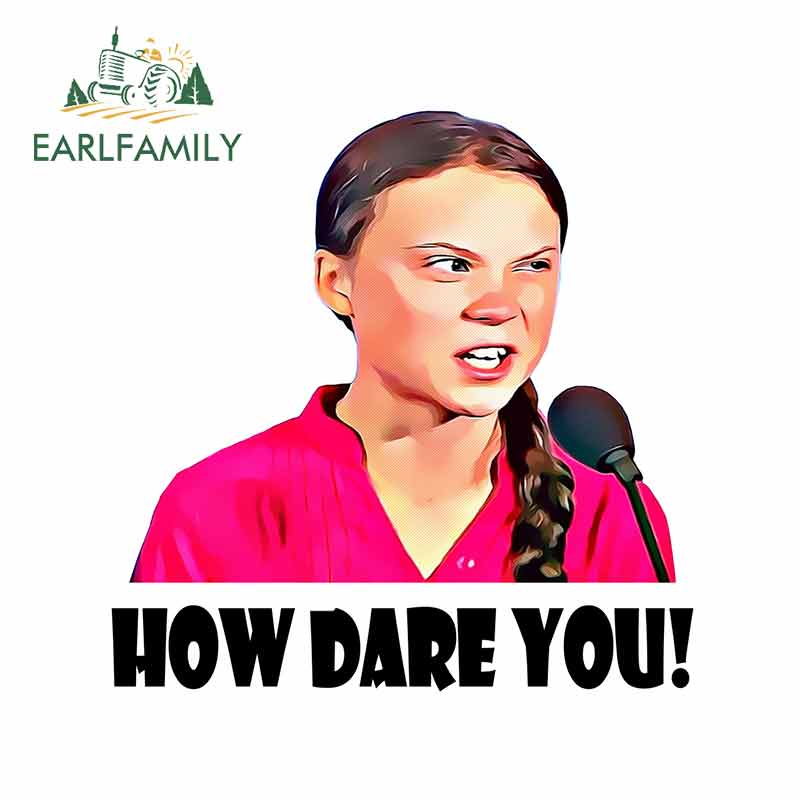 EARLFAMILY 13cm x 13cm for Greta Thunberg Stickers Laptop Body for Car Windows Waterproof How Dare You Car Stickers and Decal