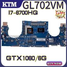 ROG S7V for ASUS GL702VM GL702VMK GL702VSK GL702VML laptop motherboard mainboard test OK I7-6700HQ cpu GTX1060m/6G