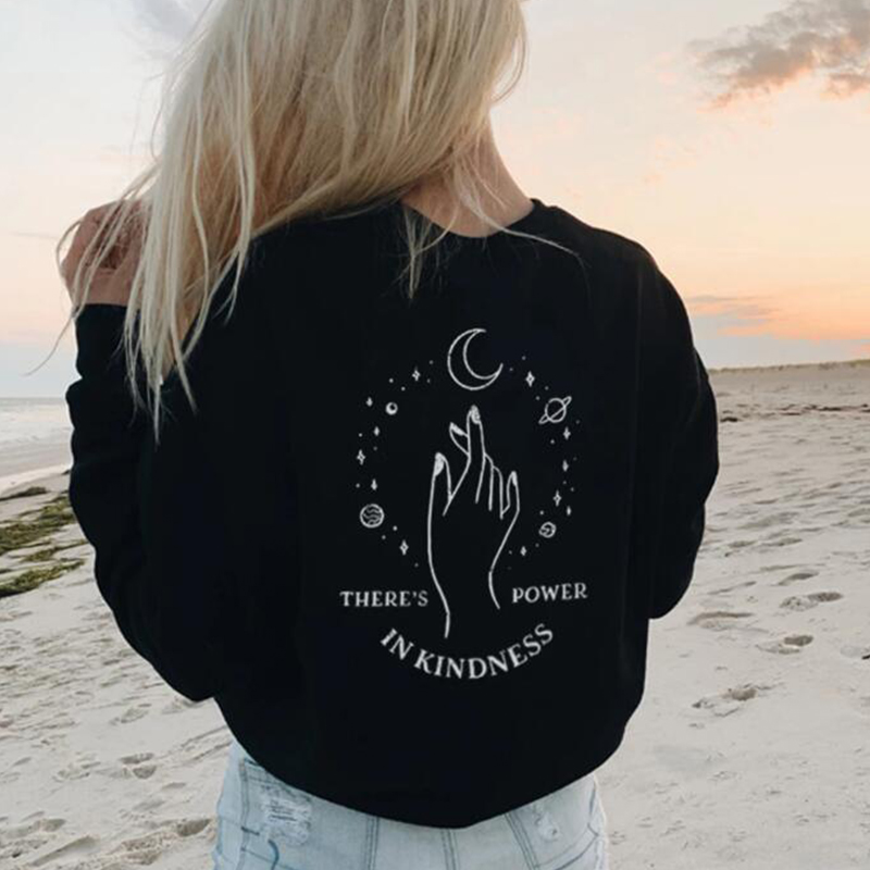 There's Power In Kindness Back Print Sweatshirt Women Aesthetic Finger Moon Planet Pullover Casual Christian Jumpers Drop Ship
