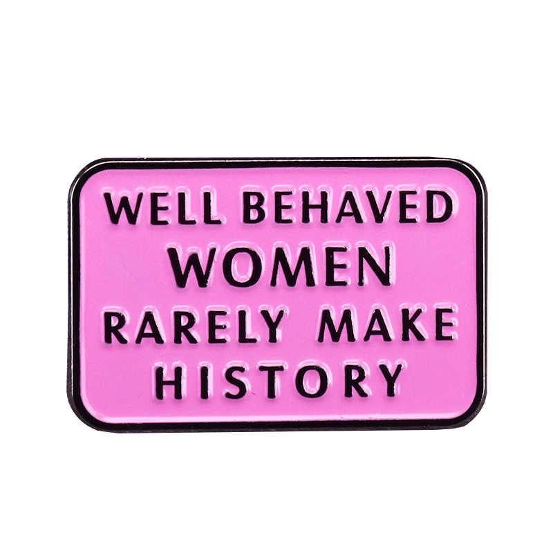 Well behaved ผู้หญิงไม่ค่อยสร้างเข็มกลัด inspirational quote สตรี Flair Art เพิ่มเติม