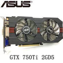 ASUS GTX 750 Ti 2GB 128Bit GDDR5 Video Karten für nVIDIA Geforce GTX 750Ti VGA Karten GTX750TI Verwendet Grafiken karte