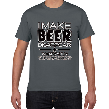 I Make Beer Disappear funny t shirt men What's Your Superpower Drinker streetwear Tee Shirt Cotton homme harajuku - sale item Tops & Tees