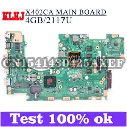 Материнская плата KLKJ X402CA для ноутбука ASUS X502CA X502C X402C, оригинальная материнская плата 4GB-RAM 2117U CPU