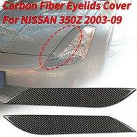 2 pçs nova etiqueta do carro de fibra de carbono farol sobrancelhas pálpebras guarnição tampa do olho decoração para nissan 350z 2003-2009 estilo