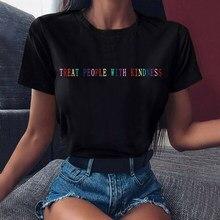 Mulheres hip hop t camisa vintage punk carta casual tratar pessoas com bondade camisetas harajuku senhoras branco camiseta