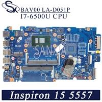 KEFU LA-D051P Laptop motherboard für Dell Inspiron 15-5557 14-5457 original mainboard I7-6500U CPU