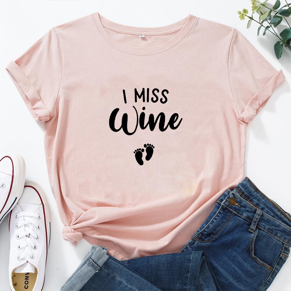 I Miss Wine Shirt Short Sleeve Cotton Tshirt Women Top O-neck Funny T Shirt Women Casual T Shirt Women Funny Tee Shirt Femme