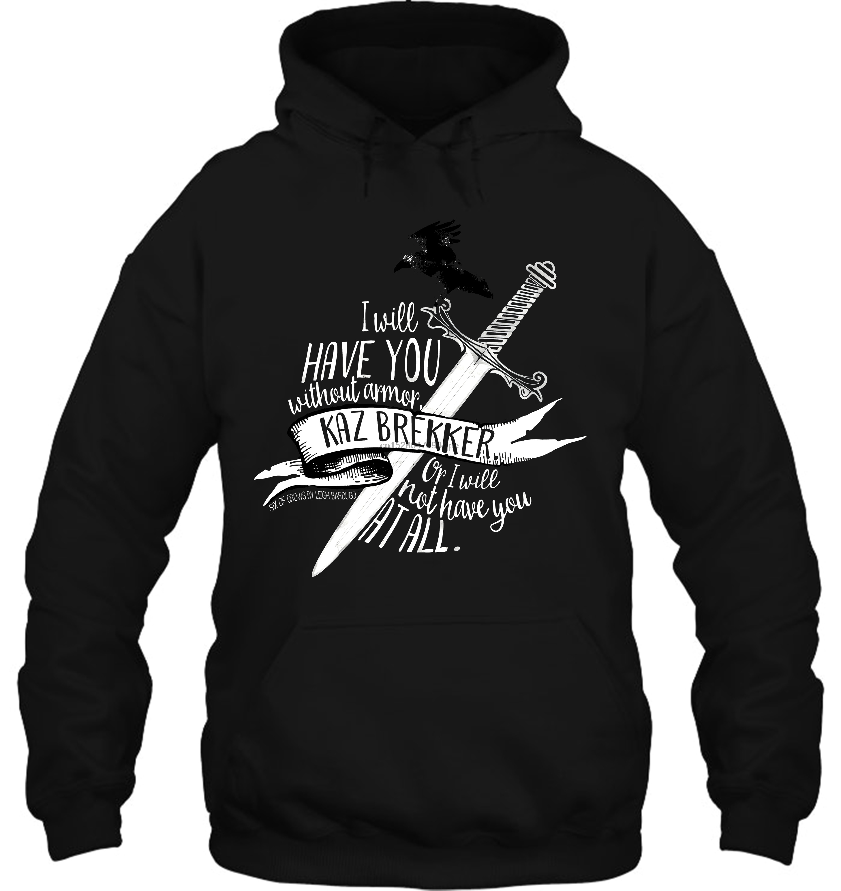Printedhort Sleeve Six Of Crows I Will Have You Streetwear Men Women Hoodies Sweatshirts