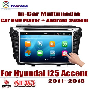 For Hyundai i25 Accent (RB) 2011-2018 Car Android Player DVD GPS Navigation System HD Screen Radio Stereo Integrated Multimedia