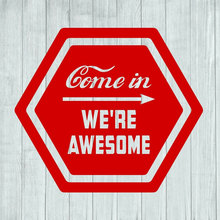 Come In We Are Awesome Design Shop Business Sign Wall Art Decal Vinyl Sticker Removable Window Mural Decoration A467