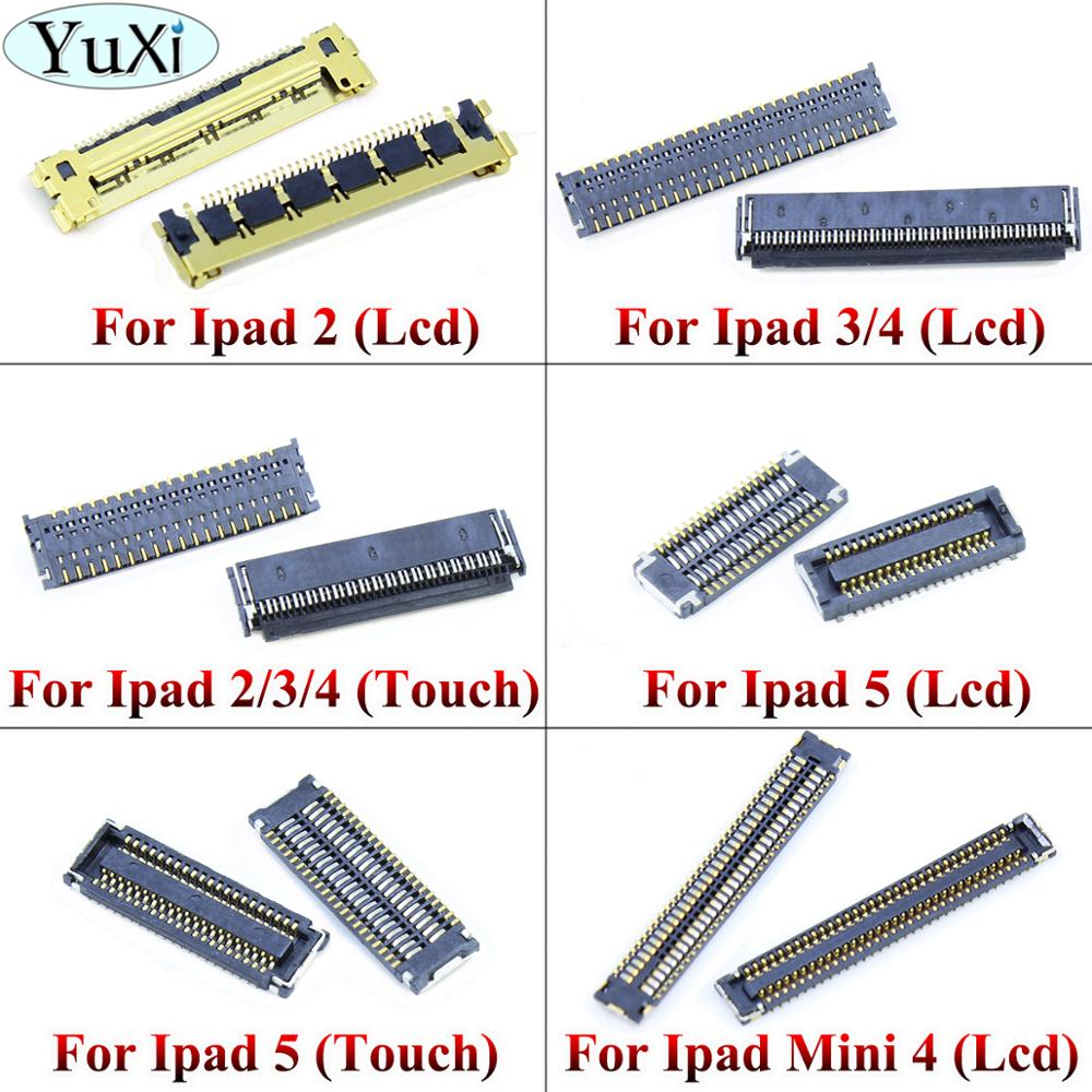 YuXi Touch Screen LCD Display FPC Connector For IPad 2 3 4 5 Board Connector On Motherboard Mainboard For Ipad Mini 4