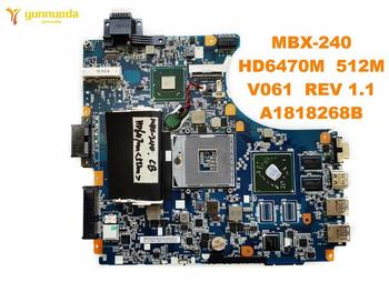 Original for SONY MBX-240 laptop  motherboard MBX-240 HD6470M  512M   V061  REV 1.1  A1818268B tested good free shipping