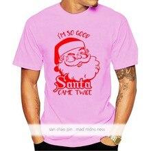 Я очень хороший, Санта пришел дважды! Озорная Рождественская Праздничная рубашка от S до 2Xl, удобная футболка