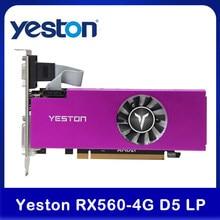 Yeston RX560-4G d5 lp placa gráfica ga mi ng 1200/6000mhz 4g/128bit/gddr5 memória vga + hd mi + DVI-D placas de vídeo de saída