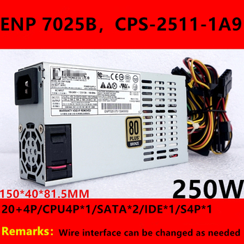 New PSU For Enhance COMPUWARE FLEX Small 1U 250W Power Supply ENP 7025B CPS-2511-1A9