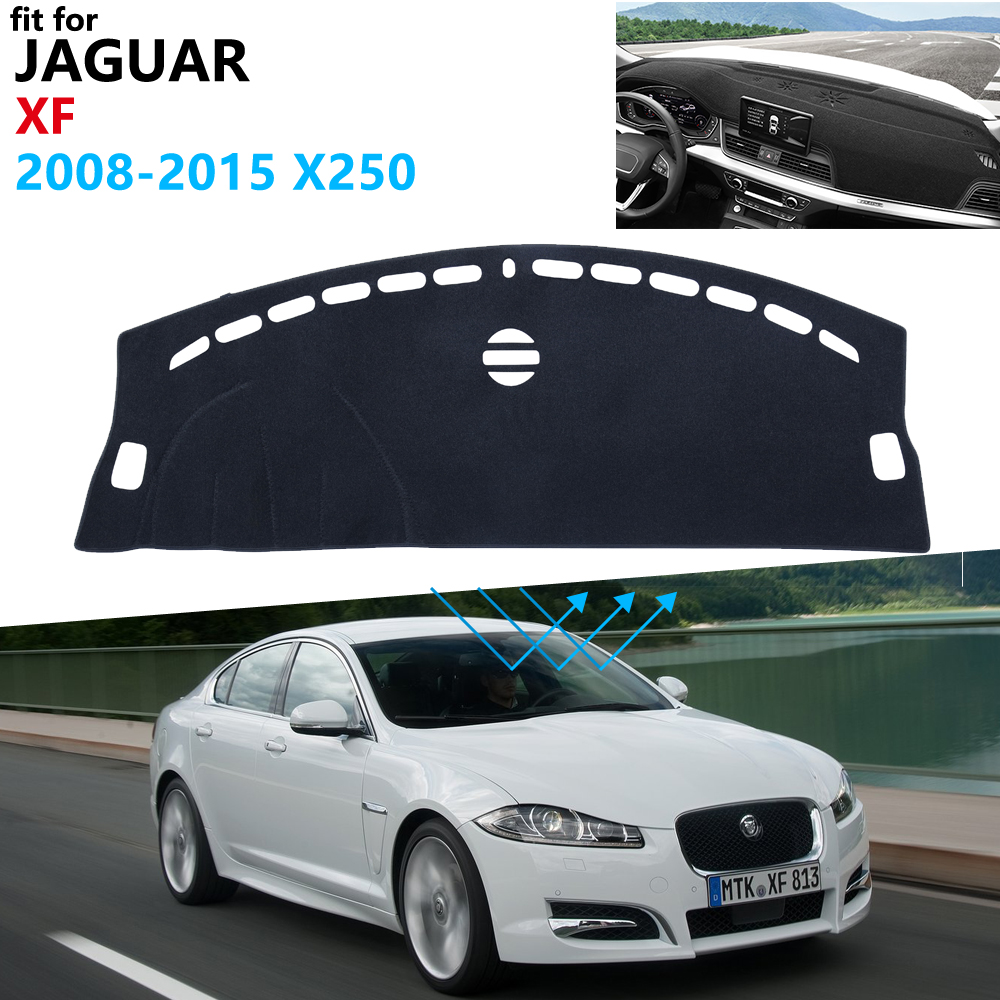 Dashboard Cover Protective Pad For Jaguar XF 2008~2015 X250 Car Accessories Dash Board Sunshade Carpet 2009 2010 2011 2012 2013