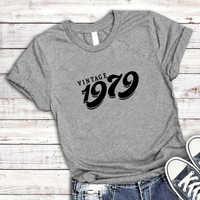 Camiseta Vintage de 40 cumpleaños para mujer, camiseta Unisex, regalo de cumpleaños para mujer, Camiseta con estampado de letras, camiseta de manga corta Tumblr 1979