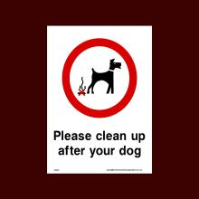 Please clean up after your dog Plastic Sign  - No Fouling, No Dogs, Waste Bin, Penalty, Clean Up, Poo Fairy