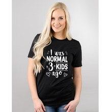 MI È Stato Normale Tre Bambini Fa Grafici Magliette Le Donne Mamma Vita della Madre Regalo di Giorno Harajuku Estetico Tumblr Abiti Femminili camisetas Top