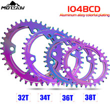 Motosuv bicicleta estreita grande roda de corrente 104bcd redondo oval positivo negativo colorido chapeamento chainring 32t 34t 36t 38t redondo oval