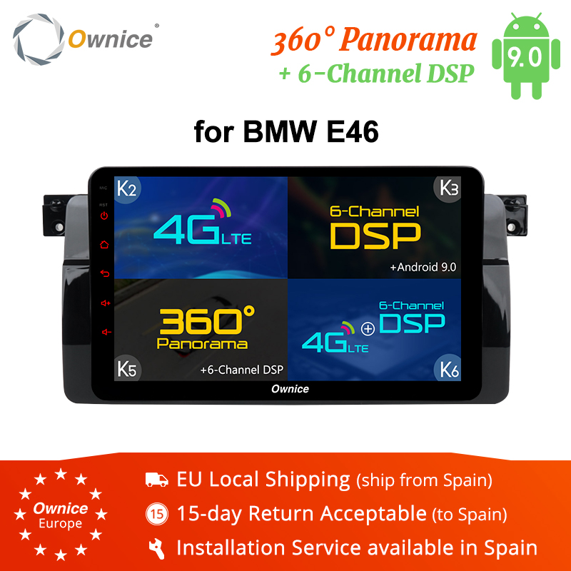Ownice K1 K2 K3 K5 K6 Octa 8 coeur lecteur DVD de voiture pour BMW E46 Navigation Android 9.0 GPS Radio RDS 2G 32G 360 panorama DSP 4G LTE