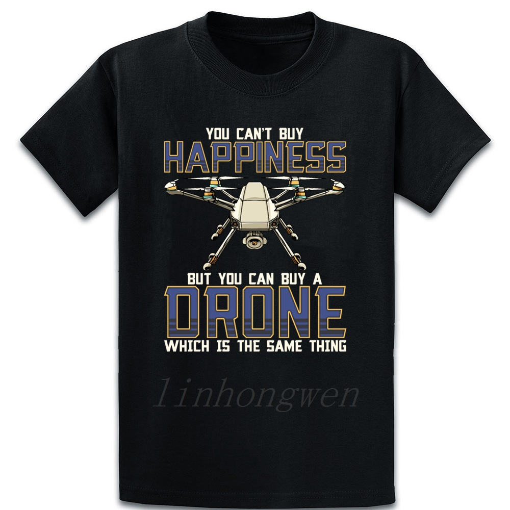 Buy A Drone Its The Same Thing As Buying Happiness T Shirt Gift Short Sleeve Printed Basic Solid Funny Casual Over Size 5xl image