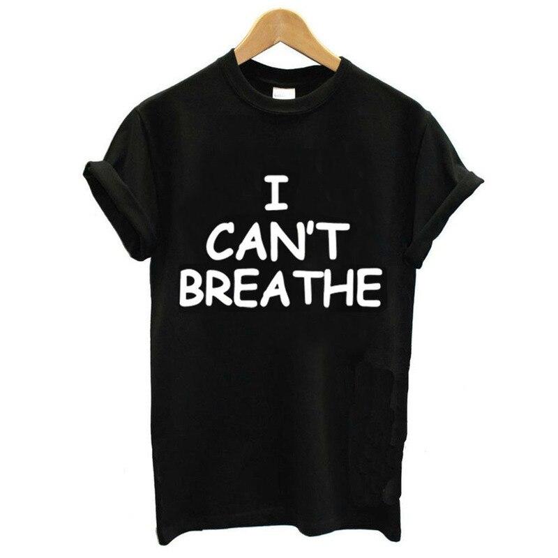 I Can't Breathe Letter Print T Shirt Women Short Sleeve O Neck Loose Tshirt 2020 Summer Women Tee Shirt Tops Camisetas Mujer 4