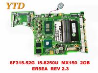 Original for ACER SF315 52G laptop motherboard SF315 52G I5 8250U MX150 2GB ER5EA REV 2.3 tested good free shipping
