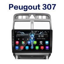 2.5D+ ips+ DSP автомобильный android gps навигатор плеер для peugeot 307 307CC 307SW 2004-2013 автомобильный Радио Мультимедиа Стерео WiFi видео 4G