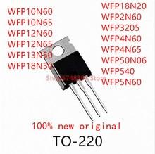 10PCS WFP10N60 WFP10N65 WFP12N60 WFP12N65 WFP13N50 WFP18N50 WFP18N20 WFP2N60 WFP3205 WFP4N60 WFP4N65 WFP50N06 WFP540 WFP5N60