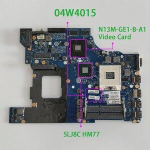 Image 1 - Pour Lenovo ThinkPad E530 E530C FRU 04W4015 LA 8133P w N13M GE1 B A1 carte vidéo SLJ8C HM77 carte mère dordinateur portable testée