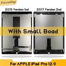 LCDs For iPad Pro 12.9 (2015/2017 Version) A1652 A1584 A1670 A1671 2nd LCD Touch Screen Digitizer Assembly With Small Board