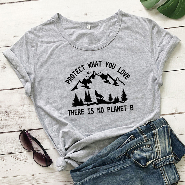 Protect What You Love There Is No Planet B T-shirt Trendy Women Graphic Vegan Eco Tees Tops Fashion Earth Day Organic Tshirt