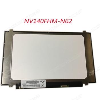 14.0 Inch 1920x1080 IPS eDP 30 Pins Matrix NV140FHM 62 NV140FHM-N62 V8.0 00NY446 Laptop LCD Screen LED Display Panel