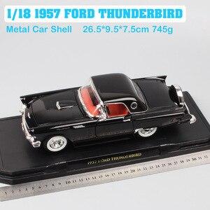 Image 2 - 1/18 yol imza büyük ölçekli 1957 FORD THUNDERBIRD vintage Diecasts ve araçlar T kuş modeli oyuncak thumbnails için erkek hediye