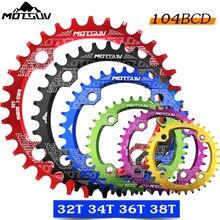 Motsuv 104bcd redondo estreito largo chainring mtb mountain bike bicicleta 104bcd 32 t 34 t 36 t 38 t peças da placa de dente 104 bcd