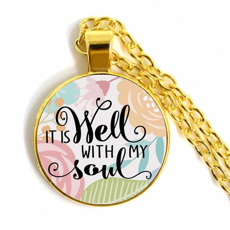 เป็น Well With My Soul ข้อพระคัมภีร์เนอสเซอรี่ Verse สร้อยคอแฟชั่นเครื่องประดับศาสนาจี้คริสเตียน