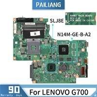 Pailiang placa-mãe do portátil para lenovo g700 mainboard bambi núcleo slj8e N14M-GE-B-A2 testado