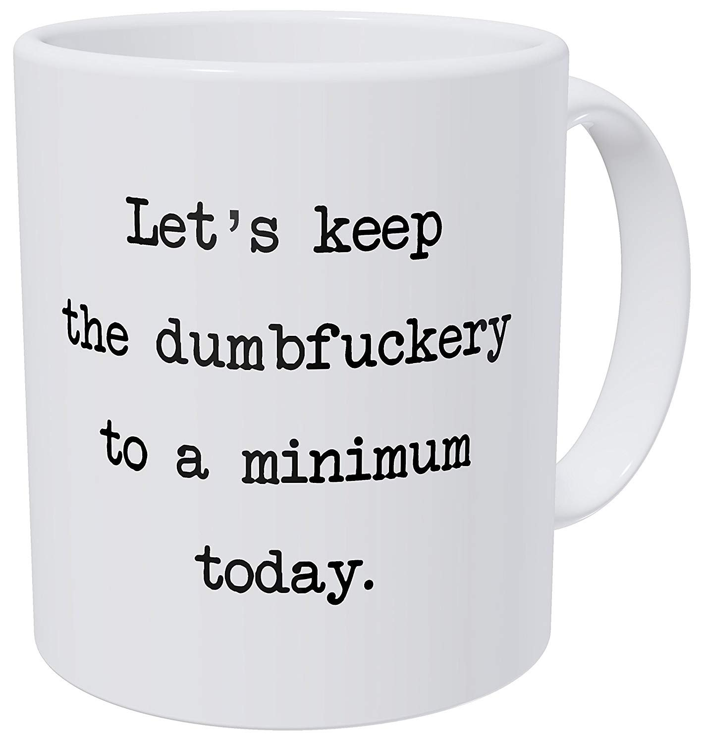 Let's Keep The Annoyance To A Minimum Today, Office Friendship Job 11 Ounces Funny Coffee Mug image