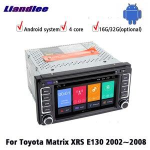 Автомобильный CD DVD Android мультимедийный плеер для Toyota Matrix XRS E130 2002 ~ 2008 радио GPS Навигация Аудио Видео стерео BT HD экран
