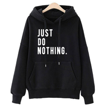 Pullover Sweatshirt Hoodie Jumper Tops Long-Sleeve Just-Do-Nothing Fashion Women Casual
