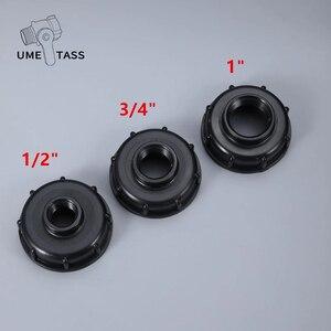 Image 1 - Фитинги для бака IBC S60X6, резьба до 1/2 дюйма 3/4 дюйма 1 дюйм, внутренняя резьба, адаптер для резервуара для воды, соединитель для садового шланга 5 шт./лот