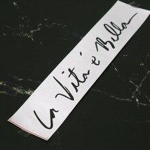 S4-0122 #2 Pièces/pack 25*5 cm Décalque La vita e bella La Vie est Belle Autocollant De Voiture Étanche sur Pare Choc Arrière Fenêtre
